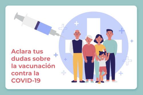 Aclara tus dudas sobre la vacunación contra la COVID-19